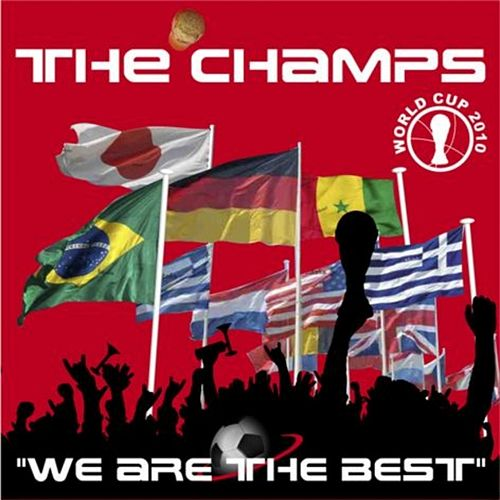 We Are the Best by The Champs