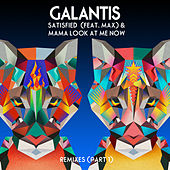 Satisfied (feat. MAX) / Mama Look At Me Now (Remixes Part 1) von Galantis