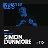 Defected Radio Episode 116 (hosted by Simon Dunmore) von Defected Radio
