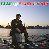 Milano New York de DJ Jad