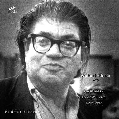 Morton Feldman: Trio by Rohan de Saram Marc Sabat