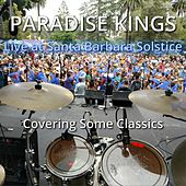 Live at Santa Barbara Solstice. Covering Some Classics de Paradise Kings