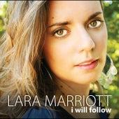 I Will Follow de Lara Marriott