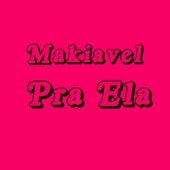 Pra Ela de Makiavel MC