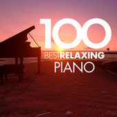 100 Best Relaxing Piano von Various Artists