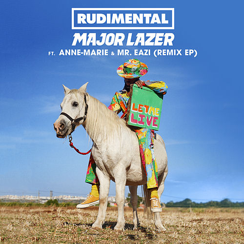 Let Me Live (feat. Anne-Marie & Mr Eazi) (Remix EP) di Rudimental
