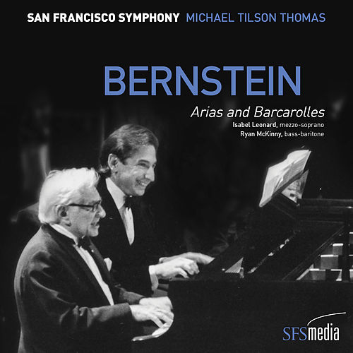 Bernstein: Arias and Barcarolles by San Francisco Symphony
