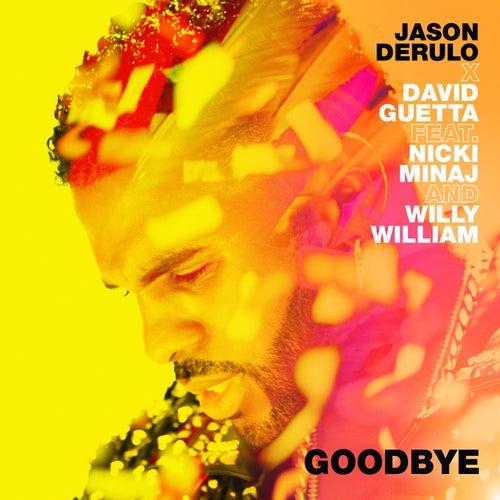 Goodbye (feat. Nicki Minaj & Willy William) von Jason Derulo x David Guetta