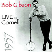 Live at Cornell, 1957 by Bob Gibson