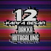 12 Karya Besar Dakka Hutagalung von Various Artists