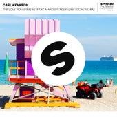 The Love You Bring Me (feat. Maiko Spencer) (Joe Stone Remix) de Carl Kennedy