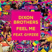 Feel Me (feat. Gypzee) by The Dixon Brothers