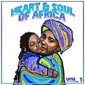 Heart And Soul Of Africa Vol. 1 by Various Artists