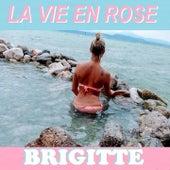 LA VIE EN ROSE (Live) de Brigitte