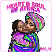 Heart And Soul Of Africa Vol. 4 von Various Artists