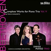 Beethoven: Complete Works for Piano Trio, Vol. 5 incl. 'Triple Concerto' von Schweizer Klaviertrio - Swiss Piano Trio