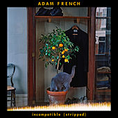 Incompatible (Stripped) by Adam French