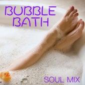 Bubble Bath Soul Mix by Various Artists