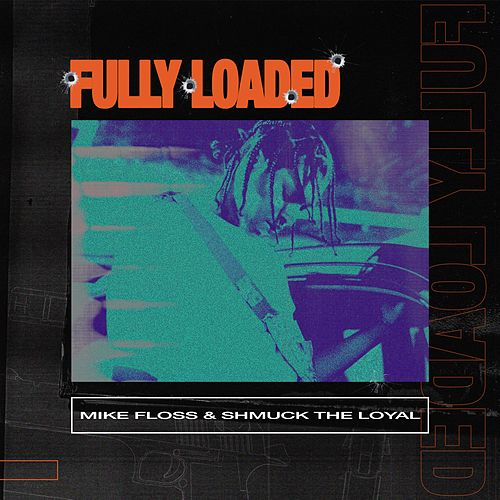 Fully Loaded by Mike Floss
