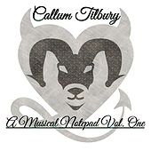 A Musical Notepad Vol. One di Callum Tilbury