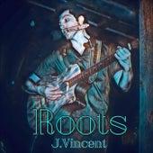 Roots by J. Vincent