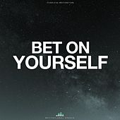 Bet on Yourself de Fearless Motivation