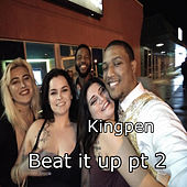 Beat it up, Pt. 2 by King Pen