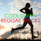 Cool Down Reggae Tracks by Various Artists