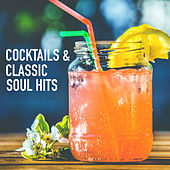 Cocktails & Classic Soul Hits by Various Artists