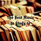 The Best Music to Study to by Various Artists