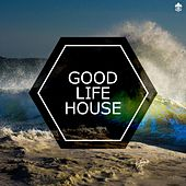 Good Life House by Various Artists