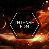 Intense EDM by Various Artists