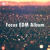 Focus EDM Album by Various Artists