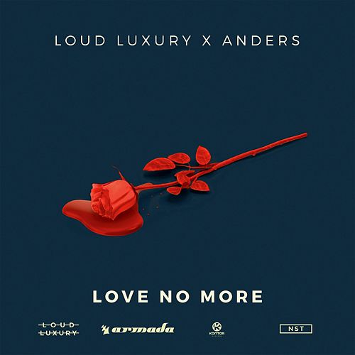 Love No More von Loud Luxury