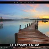 La détente 386 HZ (Musique & son de nature détente absolue) von Fabian Laumont