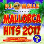 DJ Malle präsentiert Mallorca Hits 2017 - XXL Party Schlager vom Opeing bis zum Closing, Vol. 2 von Various Artists
