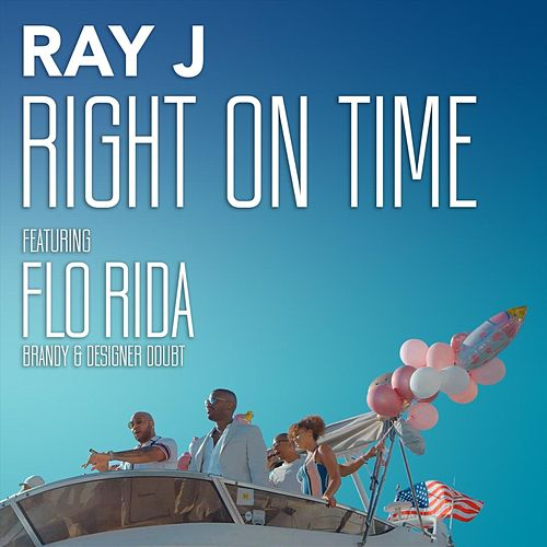Right on Time (feat. Flo Rida, Brandy & Designer Doubt) by Ray J