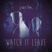 Watch It Leave by Castle