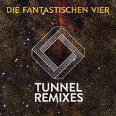 Tunnel Remixes by Die Fantastischen Vier