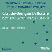 Balbastre: Pièces pour clavecin, airs choisis d'opéras de Anne Robert
