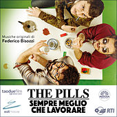 The Pills - sempre meglio che lavorare (Colonna sonora originale del film) by Various Artists