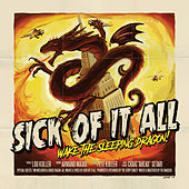 Wake The Sleeping Dragon! by Sick Of It All
