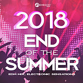 End of the Summer 2018: EDM Mix, Electronic Sensations by Various Artists