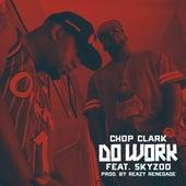 Do Work (feat. Skyzoo) von Chop Clark