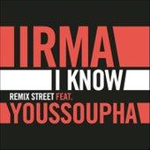 I Know (Remix Street) by Irma