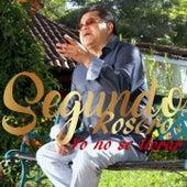 Yo No Sé Llorar by Segundo Rosero