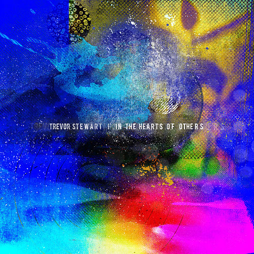 In the Hearts of Others von Trevor Stewart