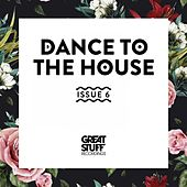 Dance to the House Issue 6 by Various Artists