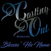 Blessin' His Name von The Casting Out