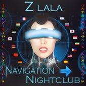 Navigation Nightclub International by Z LaLa